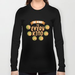 Be Kind To Every Kind graphic | veggie going vegan tee gift Long Sleeve T-shirt
