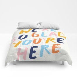We're So Glad You're Here Comforters