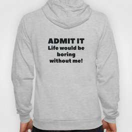 Admit It Hoody