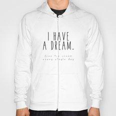 I HAVE A DREAM - ice cream Hoody