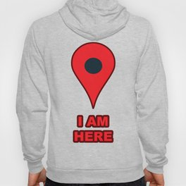 """I AM HERE"" GPS Map Location Icon Hoody"