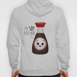I'm Soy Into You! Hoody