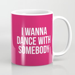 Dance With Somebody Music Quote Coffee Mug