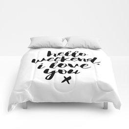 Hello Weekend I Love You black and white monochrome typography poster design home wall decor room Comforters