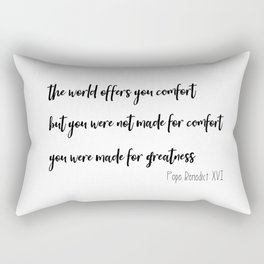 Made for Greatness Pope Benedict quote Rectangular Pillow