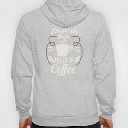 English Major Fueled By Coffee Hoody