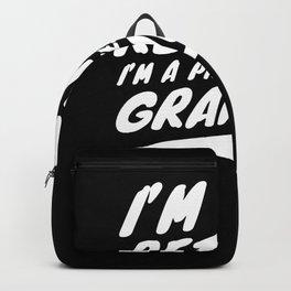 I'm not retired I'm a professional Grandpa Backpack