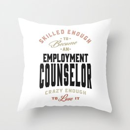 Employment Counselor Gift Throw Pillow