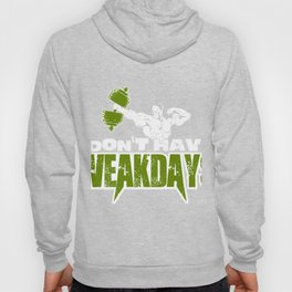 I don't have weakdays export 08 (2) Hoody