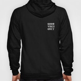 Typographic Good Vibes Only Hand Lettering Hoody