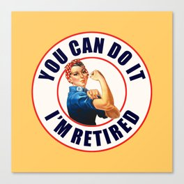 Retired Rosie the Riveter Canvas Print