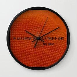 NO SELF CONTROL = A TROUBLED SPIRIT Wall Clock