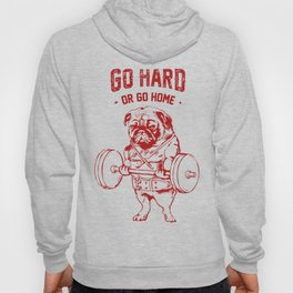 Go Hard Or Go Home Pug In Red Hoody