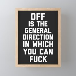 General Direction Funny Quote Framed Mini Art Print