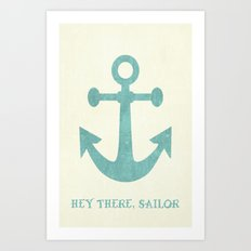 Hey There, Sailor Art Print