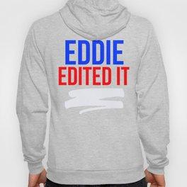 Eddie Edited It Hoody