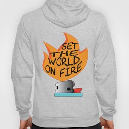 This is a great Tee inspiration & motivational to be sensationally successful SET THE WORLD ON FIRE! Hoody