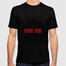 Good Game. Fuck You. MEDIUM Black Mens Fitted Tee