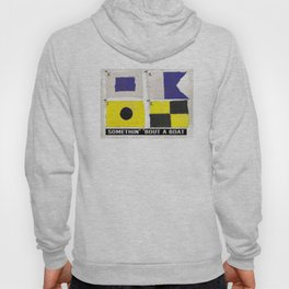 Boat Flags - Somethin' 'Bout a Boat Hoody