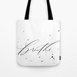 Breathe - Minimal & Splattered Calligraphy Tote Bag