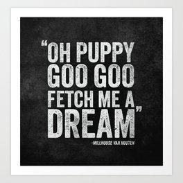 Simpsons Quote - Puppy Goo Goo Fetch Me a Dream Art Print