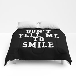 Don't Tell Me To Smile (Black & White) Comforters