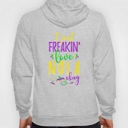 I Just Freakin' Love NOLA Louisiana Party Hoody