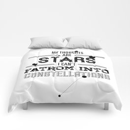 """""""My Thoughts Are Stars I Can't Fathom Into Constellations"""" Comforters"""