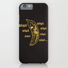 Bana nana nana nana nana nana nana.. iPhone 6s Slim Case