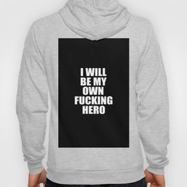 i will be my own hero funny quote Hoody