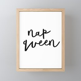 Nap Queen black and white typography poster gift for her girlfriend home wall decor bedroom Framed Mini Art Print