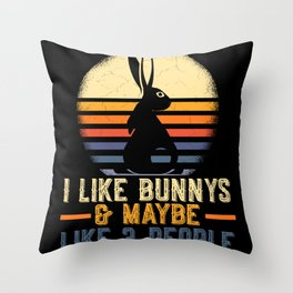 I Like Bunny's & Maybe 3 People Easter Throw Pillow