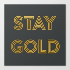 Stay Gold (Gray) Canvas Print