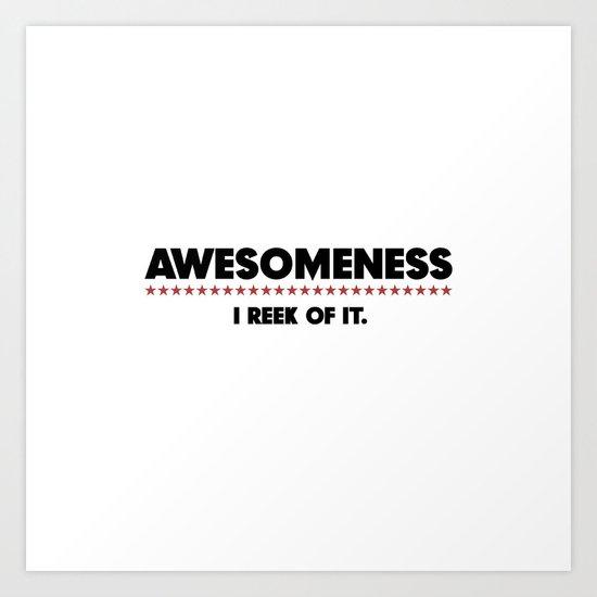 Awesomeness Art Print