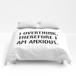 I Overthink, Therefore I am Anxious Comforters