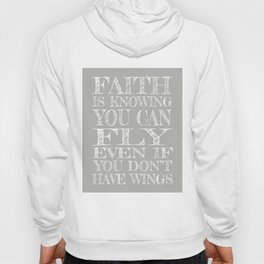 Faith is Knowing You Can Fly Even if You Don't Have Wings Hoody