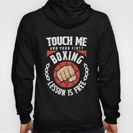 Martial Arts Boxing Shirt, Touch Me Your First Lesson Free Hoody