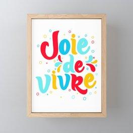 Joie de Vivre - exuberant enjoyment of life. Framed Mini Art Print