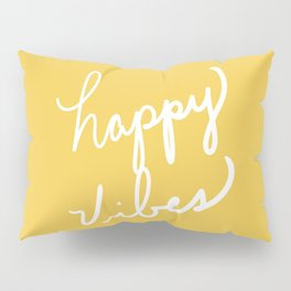 Happy Vibes Yellow Pillow Sham