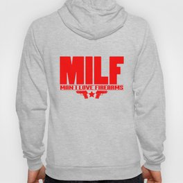 Mens Milf Man I Love Firearms design Funny Gift for Dads Hoody