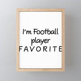 I'm Football player Favorite Football player Framed Mini Art Print