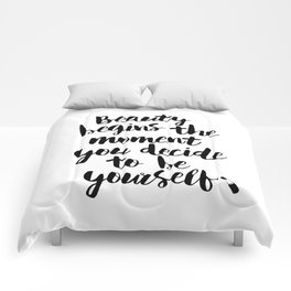 Beauty Begins the Moment You Decide to Be Yourself black and white typography poster home wall decor Comforters