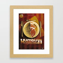Humble proposition Framed Art Print