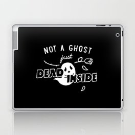 Not a Ghost, Just Dead Inside Laptop & iPad Skin