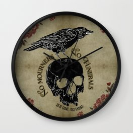 No mourners no funerals - Six of Crows Wall Clock
