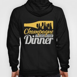 Champagne It's whats for dinner  Hoody