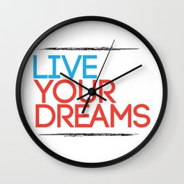"""""""Live Your Dreams"""" - by Reformation Designs Wall Clock"""