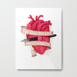 Find What You Love Metal Print