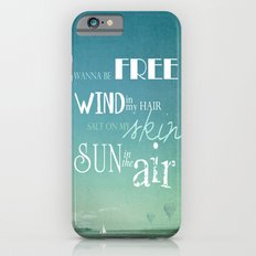 I wanna be free Slim Case iPhone 6s