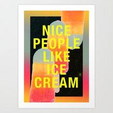 Nice People Like Ice Cream Art Print